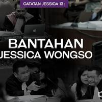 Catatan Jessica 13: Bantahan Jessica Wongso