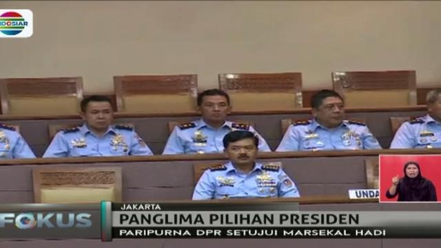 Lewat sidang paripurna DPR , Marsekal TNI Hadi Tjahjanto resmi disetujui menjadi panglima TNI menggantikan Jendral Gatot Nurmantyo.