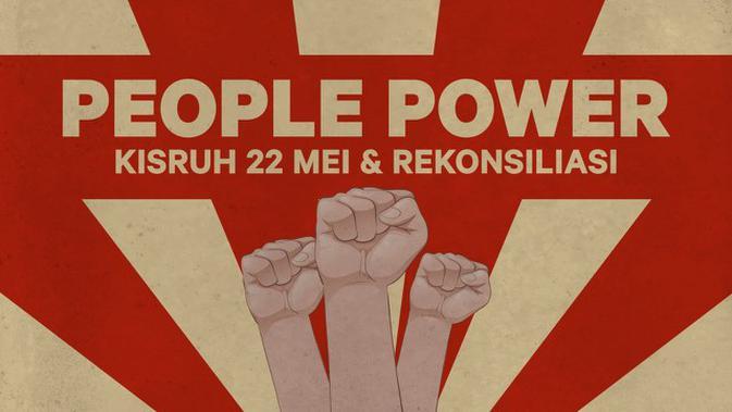 VIDEO: People Power. Kisruh 22 Mei, dan Rekonsiliasi