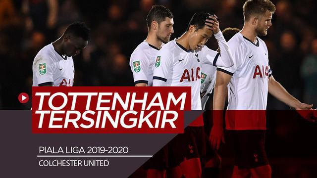 Berita video Tottenham Hotspur tersingkir dari Piala Liga 2019-2020 oleh tim divisi IV (League Two), Colchester United, Selasa (24/9/2019).