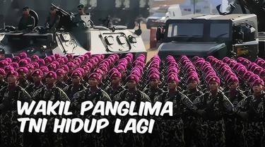 Sempat dihentikan di zaman Presiden Gus Dur, kini Presiden Joko Widodo berencana untuk menghidupkan lagi posisi Wakil Panglima TNI.