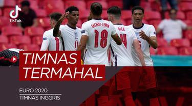 Berita video TikTok Bola.com tentang lima timnas termahal di Euro 2020 bersumber transfermart per tanggal10/6/21, Inggris nomor 1.