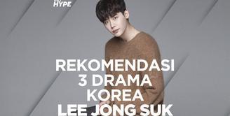 Yuk, nostalgia dengan akting keren Lee Jong Suk di tiga drakor berikut ini!