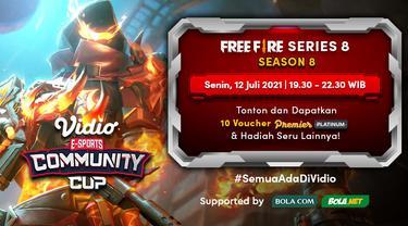 Live Streaming Vidio Community Cup Season 8 Free Fire Series 8, Senin 12 Juli 2021