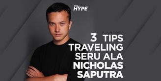 3 Tips Traveling Seru Ala Nicholas Saputra