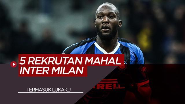 Berita Video 5 Pembelian Termahal dalam Sejarah Inter Milan, Romelu Lukaku yang Pertama