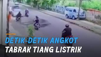 VIDEO: Detik-Detik Angkot Tabrak Tiang Listrik Hindari Mobil Keluar dari Gang