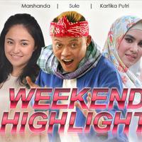 HL Weekend Highlight Marshanda, Sule, Kartika Putri