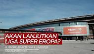 Berita Video, Real Madrid, Barcelona dan Juventus Bersikeras Lanjutkan Liga Super Eropa