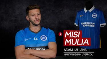 Berita video mantan pemain Liverpool, Adam Lallana, punya misi mulia di klub barunya, Brighton.