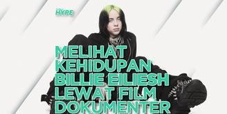 Sisi lain Billie Eilish dapat fans saksikan di film dokumenternya. Seperti apa bocorannya? Cek video di atas!