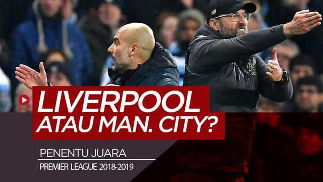 Berita video 5 hal penting yang bisa menentukan Liverpool atau Manchester City yang menjadi juara Premier League 2018-2019.