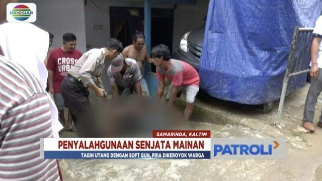 Seorang pria di Samarinda dikeroyok warga lantaran hendak menagih utang menggunakan airsoft gun.