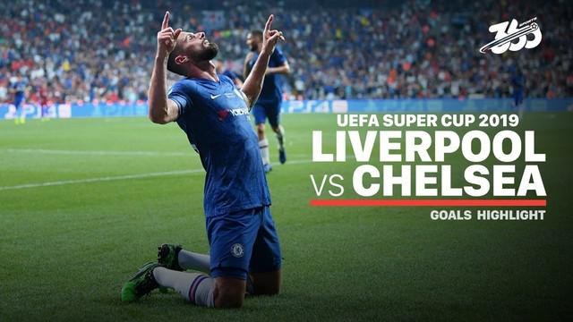 Berita video gol-gol yang tercipta di Piala Super Eropa 2019 antara Liverpool melawan Chelsea yang berakhir dengan adu penalti, Rabu (14/8/2019).