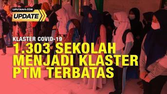Liputan 6 Update: 1.303 Sekolah Jadi Klaster Covid-19 Selama PTM Terbatas, Penanganannya?
