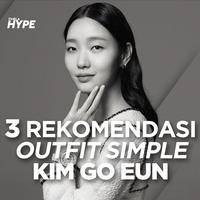Rekomendasi Outfit Simple Ala Kim Go Eun