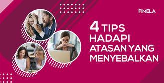 4 Tips Menghadapi Atasan yang Menyebalkan di Kantor