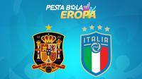 Piala Eropa - Euro 2020 Spanyol Vs Italia (Bola.com/Adreanus Titus)