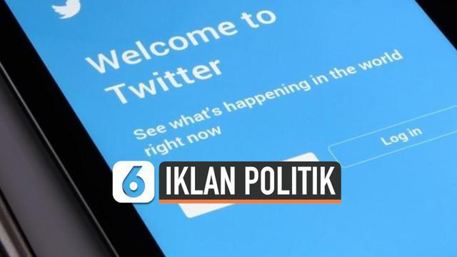 Twitter mengumumkan secara resmi akan menghentikan iklan politik di layanannya. Rincian detail pengumuman akan dirilis pada 22 November