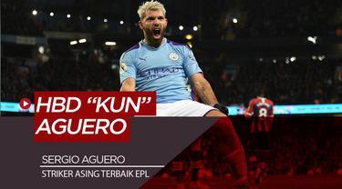 Berita Video Selamat Ulang Tahun Sergio Aguero, Striker Asing Terbaik Premier League