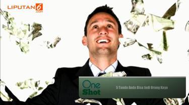 Tahukah Anda, terdapat sejumlah tanda yang menunjukkan Anda bisa jadi orang kaya? Apa sajakah? Saksikan video one shotnya di sini