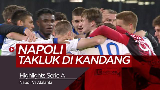 VIDEO: Highlights Serie A, Napoli Dikalahkan Atalanta di Kandang 1-2