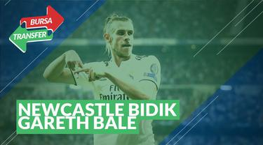 Berita Video tentang Bursa Transfer : Newcastle Inginkan Gareth Bale Dari Real Madrid