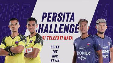 Berita Video games tebak kata ala 4 pemain klub BRI Liga 1, Persita yakni Kevin Gomes, Ahmad Hadianto, Try Hamdani dan Dhika Bhayangkara.