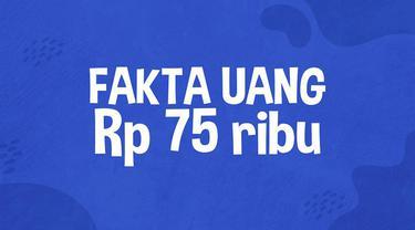 Terbitnya uang edisi khusus Rp 75 ribu untuk memperingati hari ulang tahun Republik Indonesia ke-75 membuat masyarakat ingin segera memilikinya. Ini dia fakta uang Rp 75 ribu.