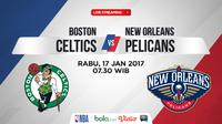 Jadwal NBA, Boston Celtics Vs New Orleans Pelicans. (Bola.com/Dody Iryawan)