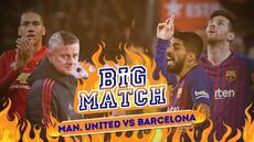 Berita video Big Match yang akan mempertemukan Manchester United menghadapi Barcelona pada babak perempat final, Kamis (11/4/2019) dinihari WIB.
