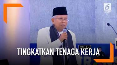 Ma'ruf Amin beberkan beberapa cara agar tenaga kerja di Indonesia bisa ditingkatkan.