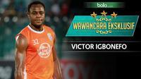 Wawancara Eksklusif Victor Igbonefo (Bola.com/Adreanus Titus)