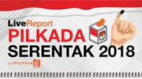 Banner Live Report Pilkada Serentak 2018 (Liputan6.com/Trie yas)