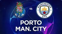 Liga Champions - Porto Vs Manchester City (Bola.com/Adreanus Titus)