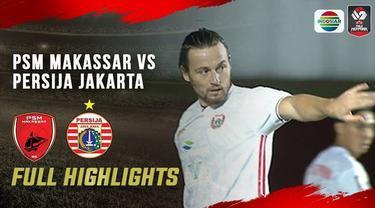 Berita video highlight Leg 1 babak semifinal Piala Menpora antara PSM Vs Persija (15/4/21). Marko Simic dan Andritany sempat cekcok
