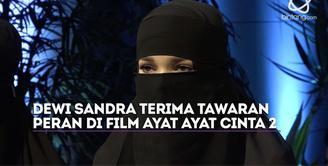 Dewi Sandra langsung jatuh hati dengan karakter yang ia perankan di film Ayat Ayat Cinta 2.