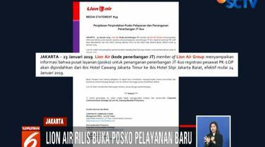 Rilis yang dikeluarkan management Lion Air per tanggal 23 Januari 2019, menyebutkan mulai tanggal 24 Januari 2019 posko layanan pindah.