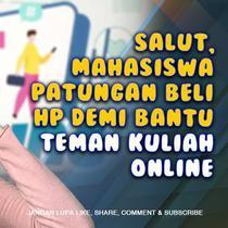 Kisah persahabatan sekelompok mahasiswa di Nusa Tenggara Timur (NTT) patungan membeli HP untuk temannya agar bisa ikut kuliah online.