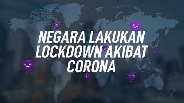 Akibat Virus Corona COVID-19 yang telah menyebar luas, sejumlah negara memutuskan untuk melakukan lockdown atau penutupan akses serta pembatasan aktivitas bagi masyarakat di sebuah kota atau negara.