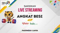 Live streaming cabang olahraga angkat besi SEA Games 2017. (Bola.com/Dody Iryawan)