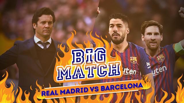 Berita video tentang Big Match yang akan mempertemukan Real Madrid melawan Barcelona akhir pekan nanti.