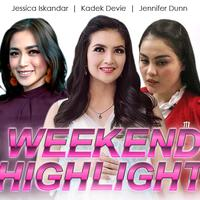 HL Weekend Highlight Jessica Iskandar, Kadek Devie, Jennifer Dunn