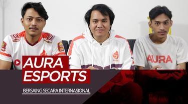 Berita video wawancara tim Aura E-Sports, di mana salah satunya membahas soal keinginan mereka bersaing dan menjadi juara di kompetisi internasional.