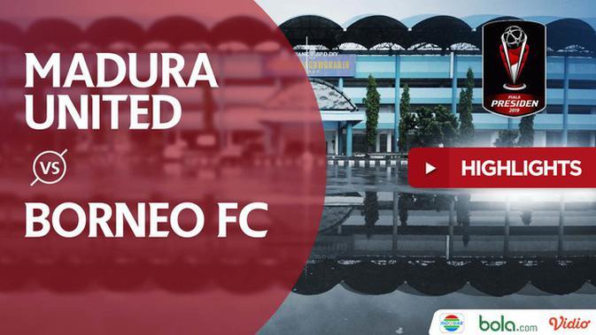 Madura Vs Borneo Facebook: VIDEO: Highlights Piala Presiden 2019, Madura United Vs