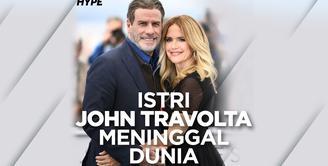 Istri John Travolta, Kelly Preston, Meninggal Dunia Akibat Kanker Payudara
