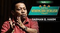 Wawancara Eksklusif Sarman El Hakim (Bola.com/Adreanus Titus)