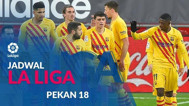 Berita motion grafis jadwal Liga Spanyol 2020/2021 pekan ke-18, Barcelona tertandang ke markas Granada.