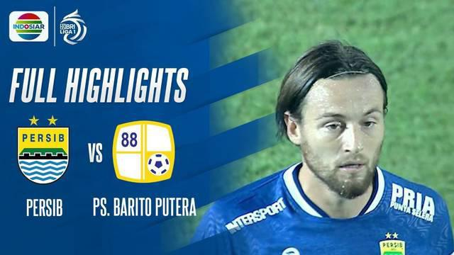 Berita Video, Highlights Persib Bandung Vs Barito Putera di BRI Liga 1 Pada Sabtu (4/9/2021)