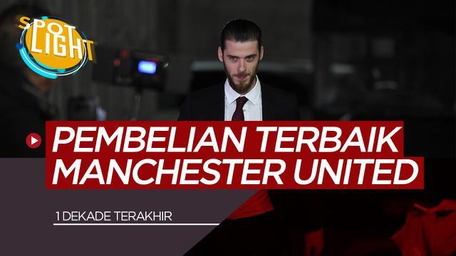 Berita Video Spotlight David de Gea dan 4 Pembelian Terbaik Manchester United 1 Dekade Terakhir